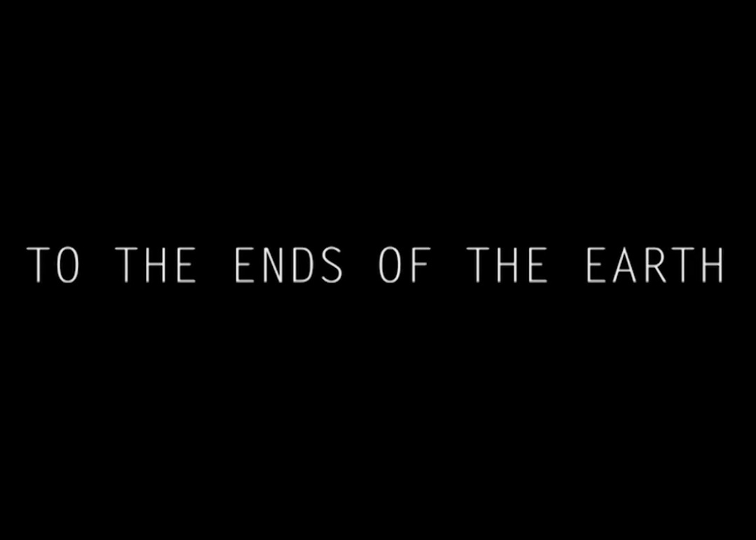 To The Ends of the Earth – Distributed by DCD Rights